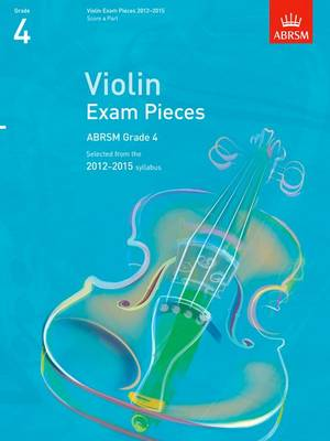 Violin Exam Pieces 2012-2015, ABRSM Grade 4, Score & Part: Selected from the 2012-2015 Syllabus - ABRSM Exam Pieces (Sheet music)