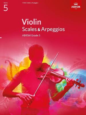 Violin Scales & Arpeggios, ABRSM Grade 5: from 2012 - ABRSM Scales & Arpeggios (Sheet music)
