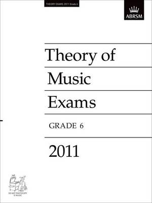 Theory of Music Exams 2011, Grade 6 - Theory of Music Exam Papers & Answers (ABRSM) (Sheet music)