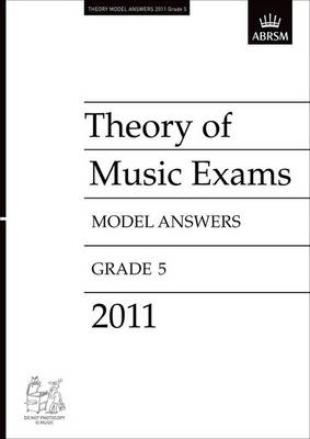 Theory of Music Exams 2011 Model Answers, Grade 5 - Theory of Music Exam Papers & Answers (ABRSM) (Sheet music)