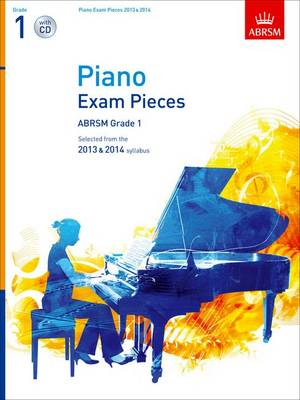Piano Exam Pieces 2013 & 2014, ABRSM Grade 1, with CD: Selected from the 2013 & 2014 Syllabus - ABRSM Exam Pieces (Sheet music)