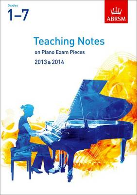 Teaching Notes on Piano Exam Pieces 2013 & 2014, ABRSM Grades 17 - ABRSM Exam Pieces (Paperback)