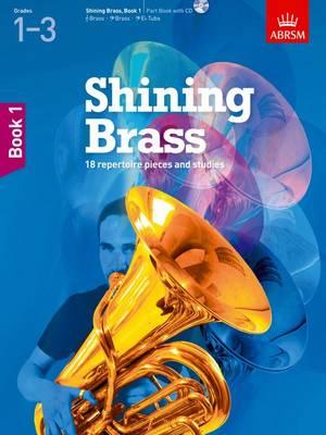 Shining Brass, Book 1: 18 Pieces for Brass, Grades 1-3, with CD - Shining Brass (ABRSM) (Sheet music)