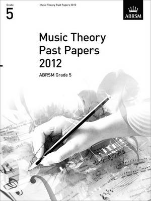 Music Theory Past Papers 2012, ABRSM Grade 5 - Theory of Music Exam papers & answers (ABRSM) (Sheet music)