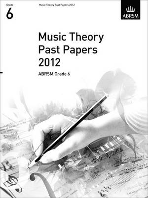 Music Theory Past Papers 2012, ABRSM Grade 6 - Theory of Music Exam papers & answers (ABRSM) (Sheet music)
