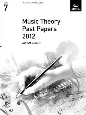 Music Theory Past Papers 2012, ABRSM Grade 7 - Theory of Music Exam papers & answers (ABRSM) (Sheet music)