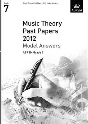 Music Theory Past Papers 2012 Model Answers, ABRSM Grade 7 - Theory of Music Exam papers & answers (ABRSM) (Sheet music)