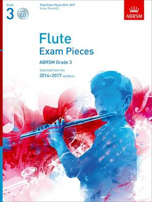 Flute Exam Pieces 2014-2017, Grade 3 Score, Part & CD: Selected from the 2014-2017 Syllabus - ABRSM Exam Pieces (Sheet music)