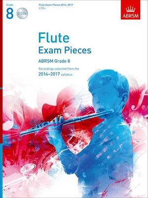 Flute Exam Pieces 2014-2017 2 CDs, ABRSM Grade 8: Selected from the 2014-2017 syllabus - ABRSM Exam Pieces (CD-Audio)