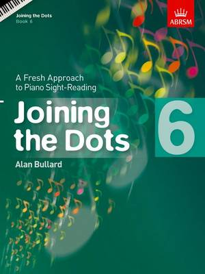 Joining the Dots, Book 6 (Piano): A Fresh Approach to Piano Sight-Reading - Joining the dots (ABRSM) (Sheet music)