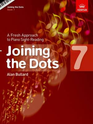 Joining the Dots, Book 7 (Piano): A Fresh Approach to Piano Sight-Reading - Joining the dots (ABRSM) (Sheet music)