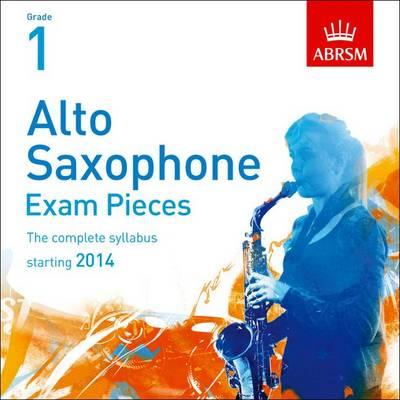 Alto Saxophone Exam Pieces 2014 CD, Abrsm Grade 1: The Complete Syllabus Starting 2014 - ABRSM Exam Pieces (CD-Audio)