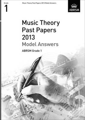Music Theory Past Papers 2013 Model Answers, ABRSM Grade 1 - Theory of Music Exam papers & answers (ABRSM) (Sheet music)
