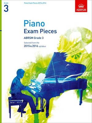Piano Exam Pieces 2015 & 2016, Grade 3: Selected from the 2015 & 2016 syllabus - ABRSM Exam Pieces (Sheet music)