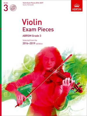 Violin Exam Pieces 2016-2019, ABRSM Grade 3, Score, Part & CD: Selected from the 2016-2019 syllabus - ABRSM Exam Pieces (Sheet music)