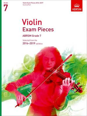 Violin Exam Pieces 2016-2019, ABRSM Grade 7, Score & Part: Selected from the 2016-2019 syllabus - ABRSM Exam Pieces (Sheet music)