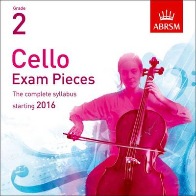 Cello Exam Pieces 2016 CD, ABRSM Grade 2: The complete syllabus starting 2016 - ABRSM Exam Pieces (CD-Audio)