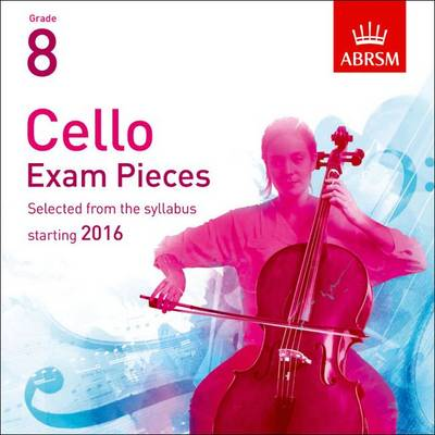 Cello Exam Pieces 2016 2 CDs, ABRSM Grade 8: Selected from the syllabus starting 2016 - ABRSM Exam Pieces (CD-Audio)