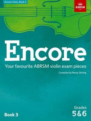 Encore Violin, Book 3, Grades 5 & 6: Your favourite ABRSM violin exam pieces - ABRSM Exam Pieces (Sheet music)