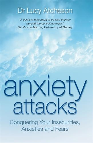 Anxiety Attacks: Conquering Your Insecurities, Anxieties and Fears (Paperback)
