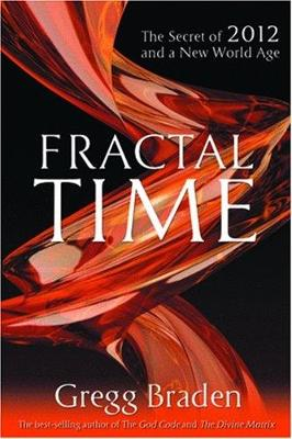 Fractal Time: The Secret of 2012 and a New World Age (Paperback)