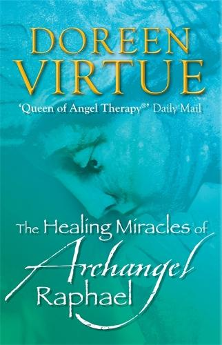 The Healing Miracles of Archangel Raphael (Paperback)