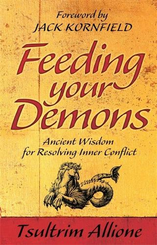 Feeding Your Demons: Ancient Wisdom for Resolving Inner Conflict (Paperback)