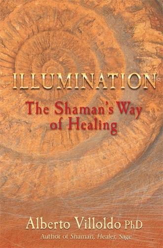 Illumination: The Shaman's Way of Healing (Paperback)