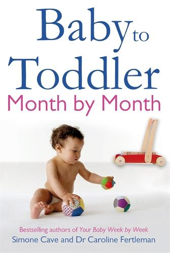 Baby to Toddler Month By Month (Paperback)