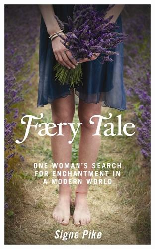 Faery Tale: One Woman's Search for Enchantment in a Modern World (Paperback)