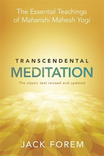Transcendental Meditation: The Essential Teachings of Maharishi Mahesh Yogi. The Classic Text Revised and Updated. (Paperback)