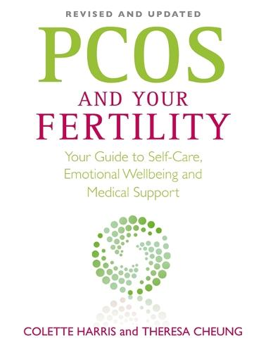 PCOS And Your Fertility: Your Guide To Self Care, Emotional Wellbeing And Medical Support (Paperback)