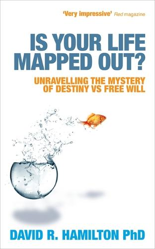Is Your Life Mapped Out?: Unravelling the Mystery of Destiny vs Free Will (Paperback)