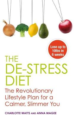 The De-stress Diet: The Revolutionary Lifestyle Plan for a Calmer, Slimmer You (Paperback)