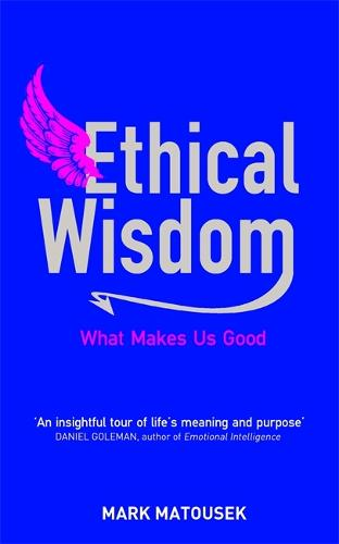 Ethical Wisdom: The Search for a Moral Life (Paperback)
