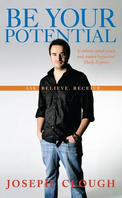 Be Your Potential: Ask. Believe. Receive. (Paperback)
