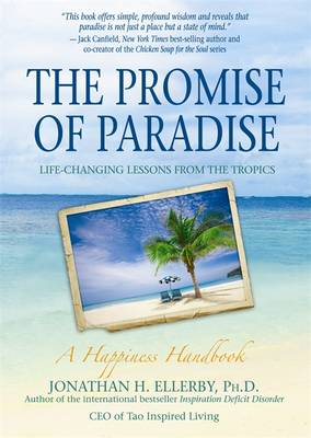 The Promise of Paradise: Life-Changing Lessons From the Tropics (Paperback)