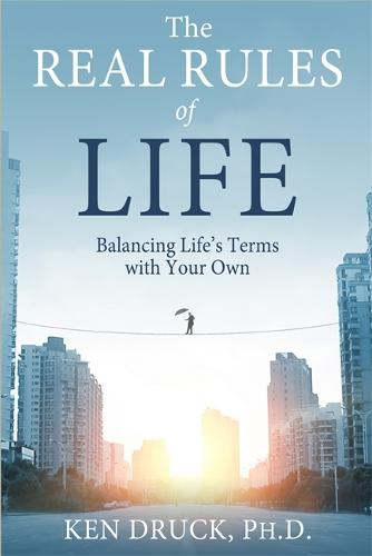 The Real Rules of Life: Balancing Life's Terms with Your Own (Paperback)