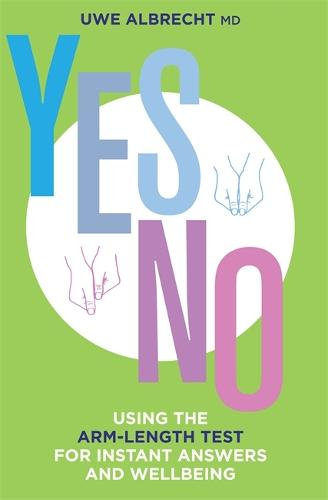 Yes/No: Using the Arm-length Test for Instant Answers and Wellbeing (Paperback)