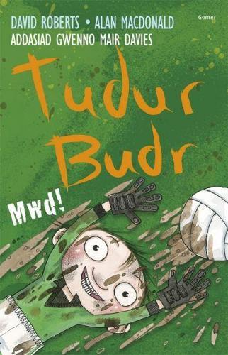 Tudur Budr: Mwd! (Paperback)
