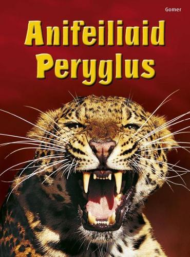 Cyfres Dechrau Da: Anifeiliaid Peryglus (Hardback)