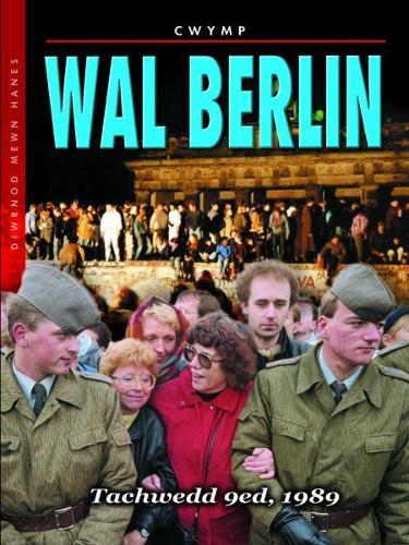 Diwrnod Mewn Hanes: Cwymp Wal Berlin (Paperback)