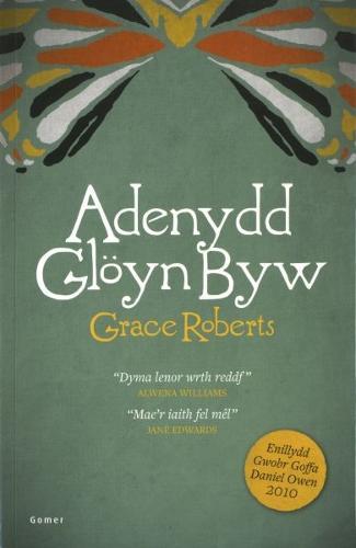 Adenydd Gloyn Byw - Enillydd Gwobr Goffa Daniel Owen 2010 (Paperback)