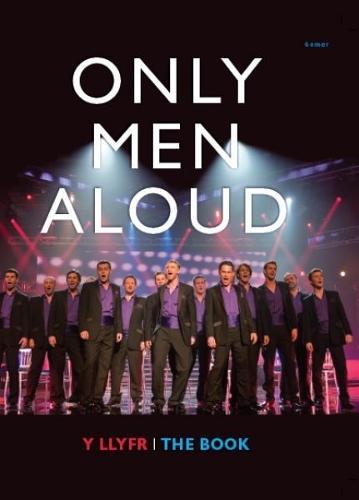 Only Men Aloud - Y Llyfr/The Book (Hardback)