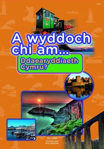 Cyfres a Wyddoch Chi: A Wyddoch Chi am Ddaearyddiaeth Cymru? (Paperback)