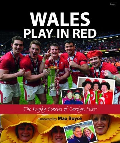 Wales Play in Red - The Rugby Diaries of Carolyn Hitt (Hardback)