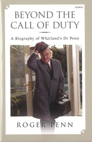 Beyond the Call of Duty - A Biography of Whitland's Dr Penn (Paperback)