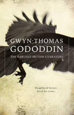 Gododdin - The Earliest British Literature (Paperback)