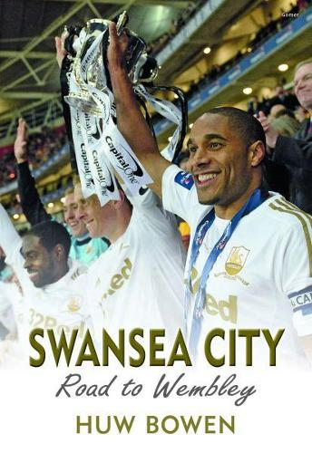 Swansea City - Road to Wembley (Paperback)