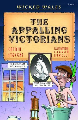 Wicked Wales: The Appalling Victorians (Paperback)